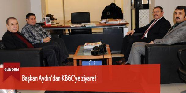 Başkan Aydın'dan KBGC'ye ziyaret