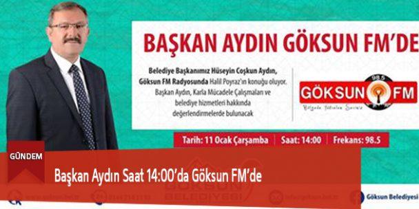 Başkan Aydın Saat 14:00'da Göksun FM'de