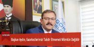 Başkan Aydın, Gazetecilerimizi Takdir Etmemek Mümkün Değildir
