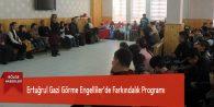 Ertuğrul Gazi Görme Engelliler'de Farkındalık Programı