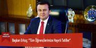 """Başkan Erkoç: """"Tüm Öğrencilerimize Hayırlı Tatiller"""""""