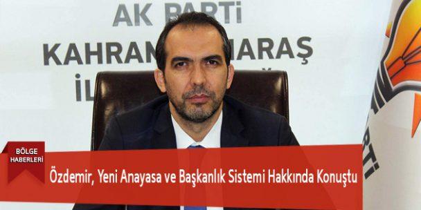 Özdemir, Yeni Anayasa ve Başkanlık Sistemi Hakkında Konuştu