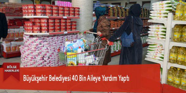 Büyükşehir Belediyesi 40 Bin Aileye Yardım Yaptı