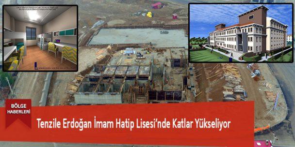 Tenzile Erdoğan İmam Hatip Lisesi'nde Katlar Yükseliyor