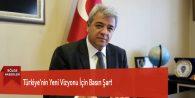 Türkiye'nin Yeni Vizyonu İçin Basın Şart