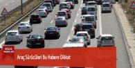 Araç Sürücüleri Bu Habere Dikkat