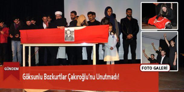Göksunlu Bozkurtlar Çakıroğlu'nu Unutmadı!
