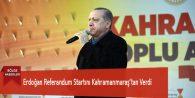Erdoğan Referandum Startını Kahramanmaraş'tan Verdi