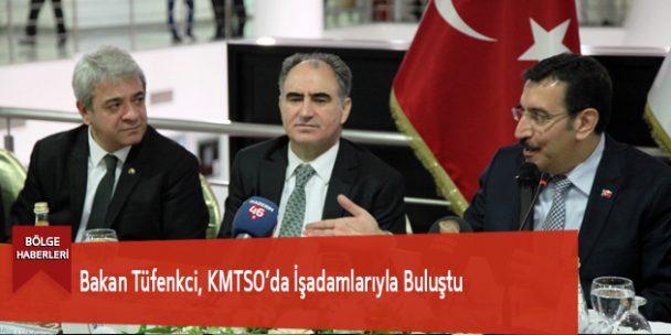 Bakan Tüfenkci, KMTSO'da İşadamlarıyla Buluştu