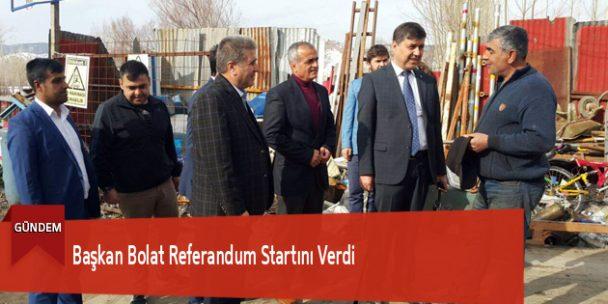 Başkan Bolat Referandum Startını Verdi