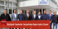 Büyükşehir Gazeteciler Cemiyetinden Başkan Aydın'a Ziyaret