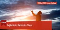Rağbetimiz, Rabbimize Olsun!