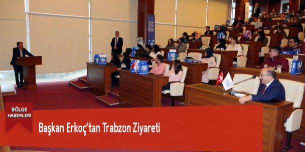 Başkan Erkoç'tan Trabzon Ziyareti