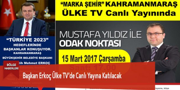 Başkan Erkoç Ülke TV'de Canlı Yayına Katılacak