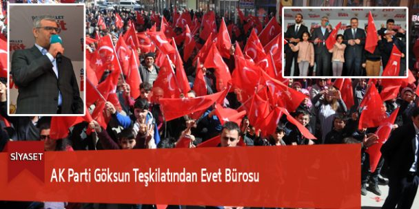 AK Parti Göksun Teşkilatından Evet Bürosu