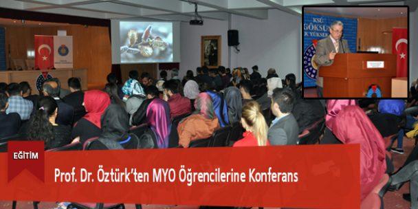 Prof. Dr. Öztürk'ten MYO Öğrencilerine Konferans