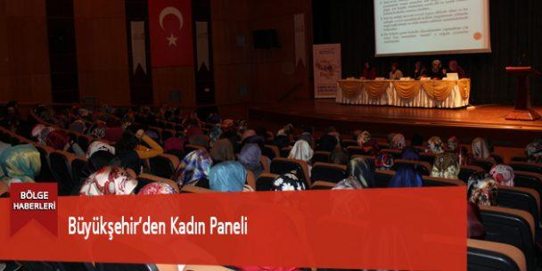 Büyükşehir'den Kadın Paneli