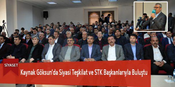 Kaynak Göksun'da Siyasi Teşkilat ve STK Başkanlarıyla Buluştu