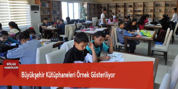 Büyükşehir Kütüphaneleri Örnek Gösteriliyor