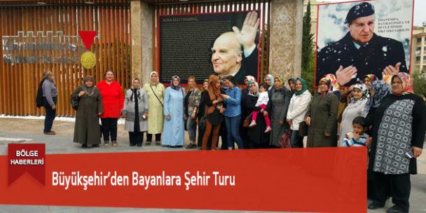 Büyükşehir'den Bayanlara Şehir Turu
