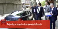 Başkan Erkoç Sarayaltı'nda İncelemelerde Bulundu
