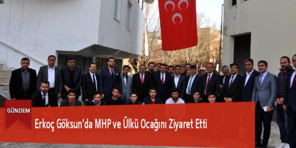 Erkoç Göksun'da MHP ve Ülkü Ocağını Ziyaret Etti