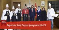 Başkan Erkoç Yemek Yarışması Şampiyonlarını Kabul Etti