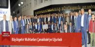 Büyükşehir Muhtarları Çanakkale'ye Uğurladı