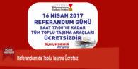 Referandum'da Toplu Taşıma Ücretsiz