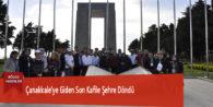 Çanakkale'ye Giden Son Kafile Şehre Döndü