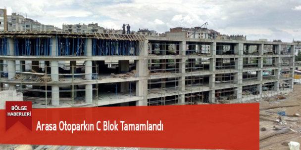 Arasa Otoparkın C Blok Tamamlandı