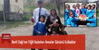 Berit Dağı'nın Yiğit Kadınları Anneler Gününü Kutladılar