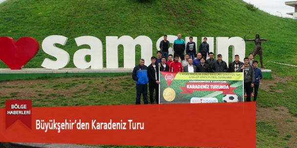 Büyükşehir'den Karadeniz Turu