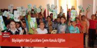 Büyükşehir'den Çocuklara Çevre Konulu Eğitim