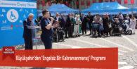 Büyükşehir'den 'Engelsiz Bir Kahramanmaraş' Programı
