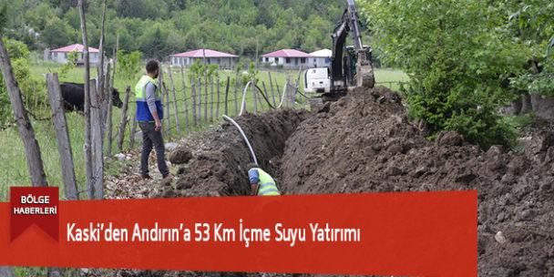 Kaski'den Andırın'a 53 Km İçme Suyu Yatırımı