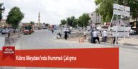 Kıbrıs Meydanı'nda Hummalı Çalışma