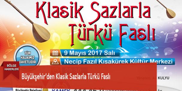 Büyükşehir'den Klasik Sazlarla Türkü Faslı