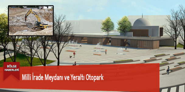 Milli İrade Meydanı ve Yeraltı Otopark