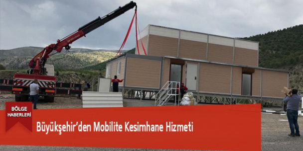 Büyükşehir'den Mobilite Kesimhane Hizmeti