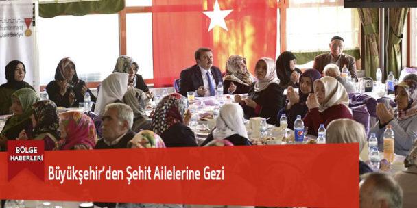 Büyükşehir'den Şehit Ailelerine Gezi
