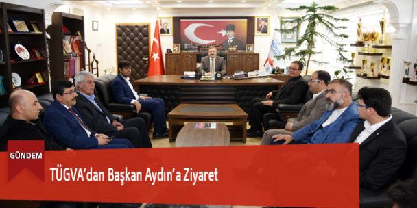 TÜGVA'dan Başkan Aydın'a Ziyaret