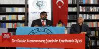 Türk Ocakları Kahramanmaraş Şubesinden Kıraathanede Söyleşi