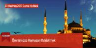 Ömrümüzü Ramazan Kılabilmek