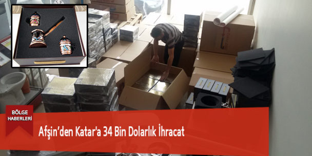 Afşin'den Katar'a 34 Bin Dolarlık İhracat
