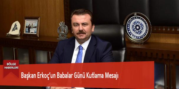 """Başkan Erkoç: """"Özveriyle Çalışan Babaların Babalar Günü'nü Kutluyorum"""""""