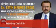 Başkan Erkoç  Kanal A Tv'de
