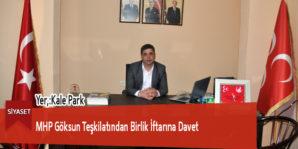 MHP Göksun Teşkilatından Birlik İftarına Davet