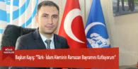 """Başkan Kayış: """"Türk- İslam Aleminin Ramazan Bayramını Kutluyorum"""""""