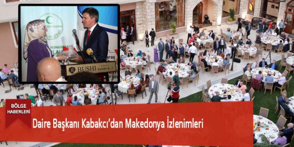 Daire Başkanı Kabakcı'dan Makedonya İzlenimleri